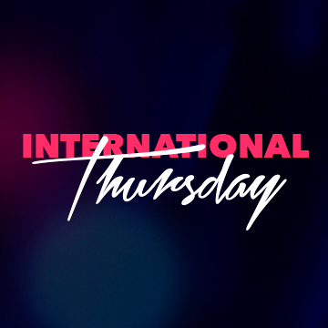 <strong>INTERNATIONAL THURSDAY</strong><br> Every Thursday at 22.30